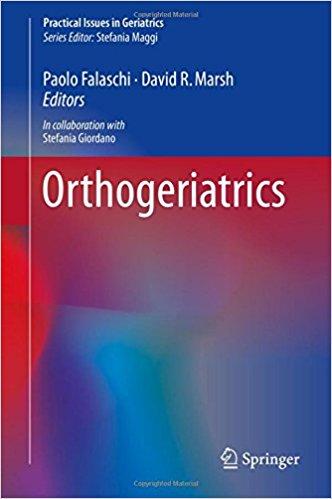 Orthogeriatrics (Practical Issues in Geriatrics) 1st ed. 2017 Edition