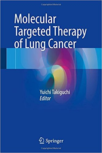 Molecular Targeted Therapy of Lung Cancer 1st ed. 2017 Edition