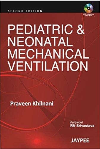 Pediatric & Neonatal Mechanical Ventilation 2/E 2nd Revised edition Edition
