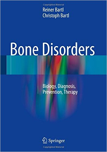 Bone Disorders: Biology, Diagnosis, Prevention, Therapy 1st ed. 2017 Edition
