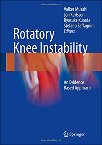 Rotatory Knee Instability: An Evidence Based Approach 1st ed. 2017 Edition