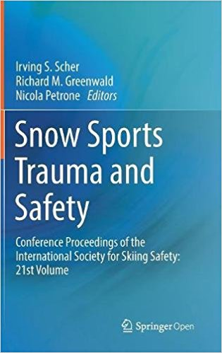 Snow Sports Trauma and Safety: Conference Proceedings of the International Society for Skiing Safety: 21st Volume 1st ed. 2017 Edition