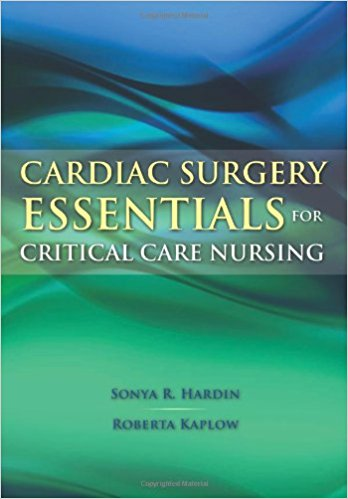 Cardiac Surgery Essentials For Critical Care Nursing (Hardin, Cardiac Surgery Essentials for Critical Care Nursing) 1st Edition