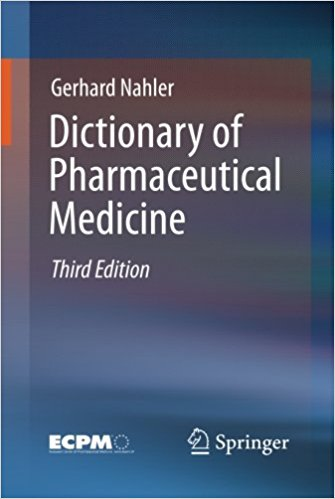 Dictionary of Pharmaceutical Medicine 3rd ed. 2013 Edition