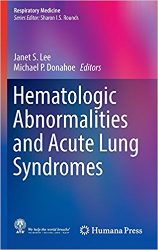 Hematologic Abnormalities and Acute Lung Syndromes (Respiratory Medicine) 1st ed. 2017 Edition