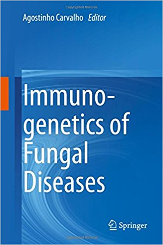 Immunogenetics of Fungal Diseases 1st ed. 2017 Edition
