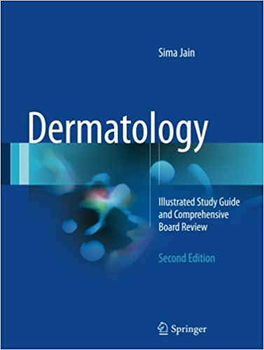 Dermatology: Illustrated Study Guide and Comprehensive Board Review 2nd ed. 2017 Edition