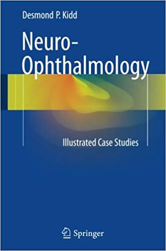 Neuro-Ophthalmology: Illustrated Case Studies 1st ed. 2017 Edition