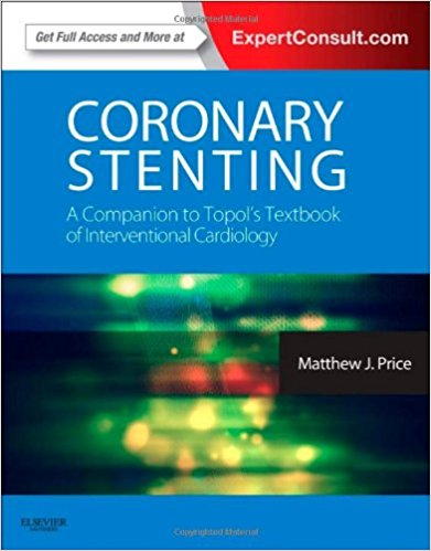 Coronary Stenting: A Companion to Topol's Textbook of Interventional Cardiology: Expert Consult – Online and Print, 1e (Expertconsult.Com) Har/Psc Edition