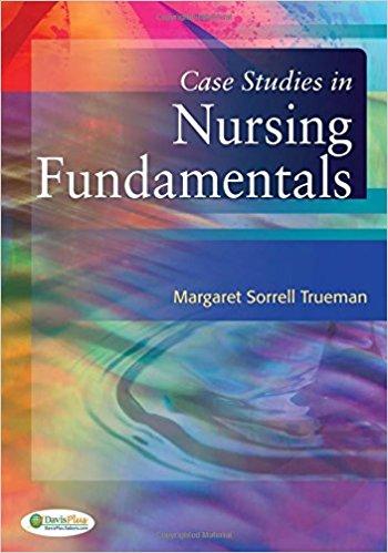 Case Studies in Nursing Fundamentals 1st Edition
