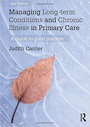 Managing Long-term Conditions and Chronic Illness in Primary Care: A Guide to Good Practice 2nd Edition