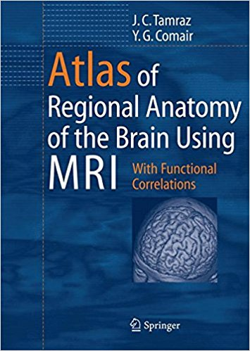 Atlas of Regional Anatomy of the Brain Using MRI: With Functional Correlations
