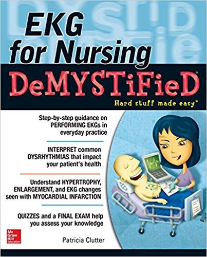 EKG's for Nursing Demystified (Demystified Nursing) 1st Edition