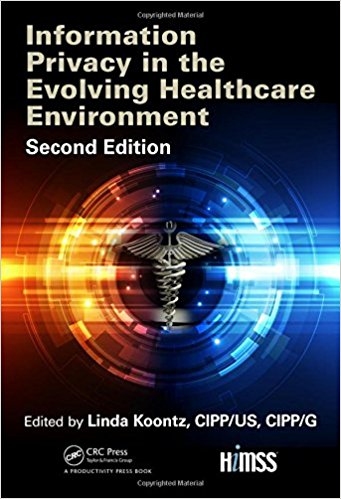 Information Privacy in the Evolving Healthcare Environment, 2nd Edition (HIMSS Book Series) 2nd Edition