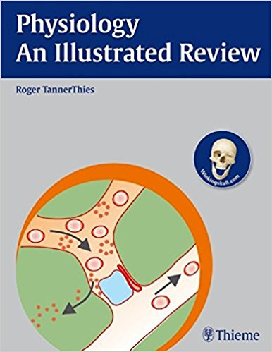 Physiology – An Illustrated Review (Thieme Illustrated Reviews)