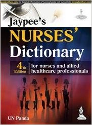 JAYPEE'S NURSES' DICTIONARY FOR NURSES AND ALLIED HEALTHCARE PROFESSIONALS