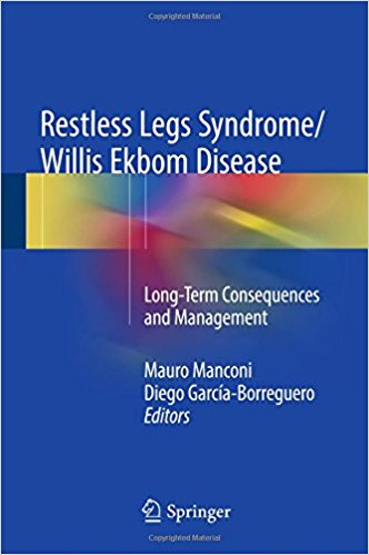 Restless Legs Syndrome/Willis Ekbom Disease: Long-Term Consequences and Management 1st ed. 2017 Edition