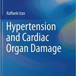 Hypertension and Cardiac Organ Damage (Practical Case Studies in Hypertension Management) 1st ed. 2017 Edition