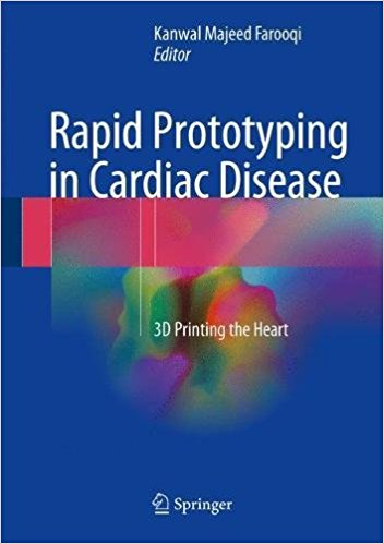 Rapid Prototyping in Cardiac Disease: 3D Printing the Heart 1st ed. 2017 Edition