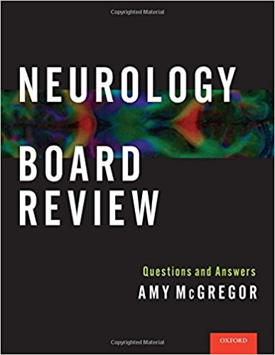 Neurology Board Review: Questions and Answers 1st Edition