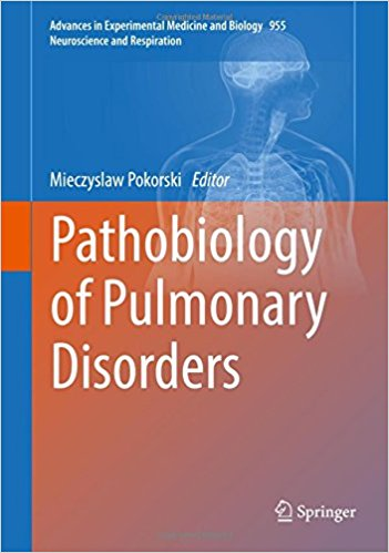 Pathobiology of Pulmonary Disorders (Advances in Experimental Medicine and Biology) 1st ed. 2017 Edition