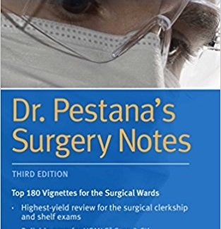 Dr. Pestana's Surgery Notes: Top 180 Vignettes for the Surgical Wards (Kaplan Test Prep) 3rd Edition