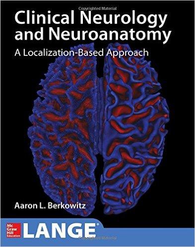 Lange Clinical Neurology and Neuroanatomy: A Localization-Based Approach 1st Edition