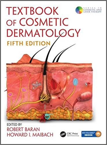 Textbook of Cosmetic Dermatology, Fifth Edition (Series in Cosmetic and Laser Therapy) 5th Edition