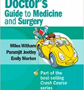 Crash Course: Foundation Doctor's Guide to Medicine and Surgery, 2e 2nd Edition