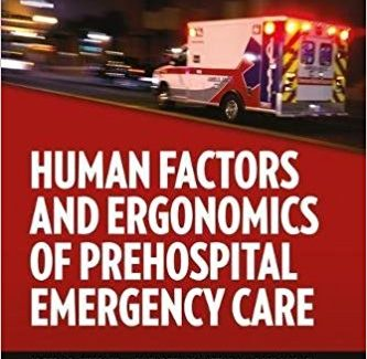 Human Factors and Ergonomics of Prehospital Emergency Care 1st Edition