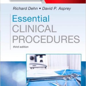 Essential Clinical Procedures: Expert Consult – Online and Print, 3e (Dehn, Essential Clinical Procedures) 3rd Edition