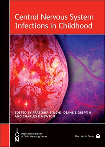 Central Nervous System Infections in Childhood (International Child Neurology Association) 1st Edition