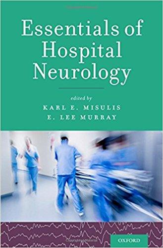 Essentials of Hospital Neurology 1st Edition