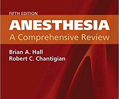 Anesthesia: A Comprehensive Review, 5e 5th Edition