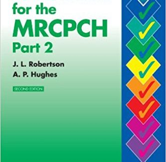 250 Questions for the MRCPCH Part 2, 2e (MRCPCH Study Guides) 2nd Edition