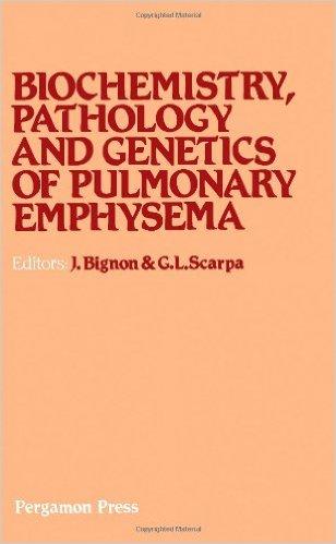 Biochemistry, Pathology and Genetics of Pulmonary Emphysema