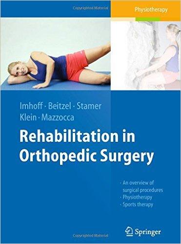 Rehabilitation in Orthopedic Surgery 1st ed. 2016 Edition