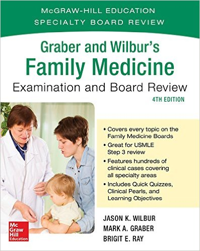 GRABER AND WILBUR'S FAMILY MEDICINE EXAMINATION AND BOARD REVIEW, FOURTH EDITION 4TH EDITION 1