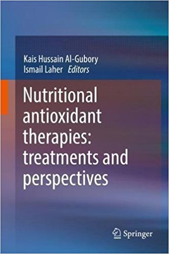 Nutritional Antioxidant Therapies: Treatments and Perspectives 1st ed. 2017 Edition