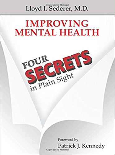 Improving Mental Health: Four Secrets in Plain Sight 1st Edition