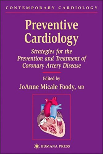 Preventive Cardiology: Strategies for the Prevention and Treatment of Coronary Artery Disease (Contemporary Cardiology) 1st Edition