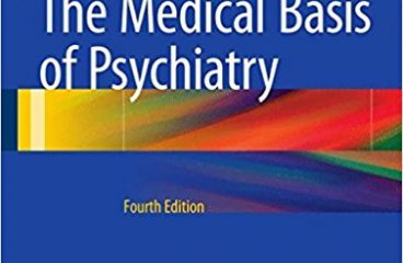 The Medical Basis of Psychiatry 4th ed