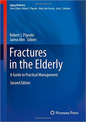 Fractures in the Elderly: A Guide to Practical Management (Aging Medicine) 2nd ed