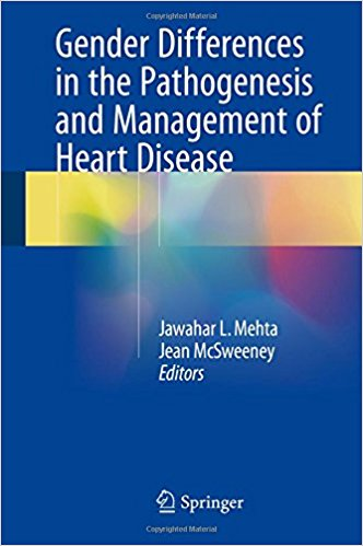 Gender Differences in the Pathogenesis and Management of Heart Disease 1st ed