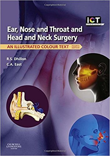 Ear, Nose and Throat and Head and Neck Surgery: An Illustrated Colour Text, 4e 4th Edition