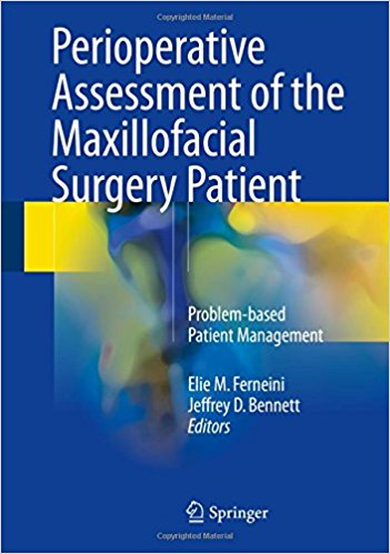 Perioperative Assessment of the Maxillofacial Surgery Patient: Problem-based Patient Management 1st ed