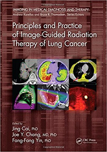 Principles and Practice of Image-Guided Radiation Therapy of Lung Cancer (Imaging in Medical Diagnosis and Therapy) 1st Edition
