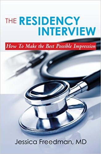 The Residency Interview: How To Make the Best Possible Impression 1st Edition