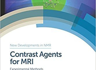 Contrast Agents for MRI: Experimental Methods (New Developments in NMR) 1st Edition