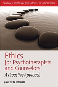 Ethics for Psychotherapists and Counselors: A Proactive Approach 1st Edition